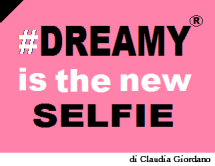 Dreamy is the New Selfie