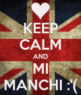 Keep Calm and Mi Manchi