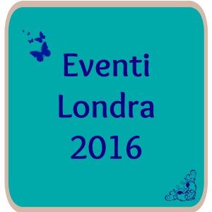 Eventi Londra 2016