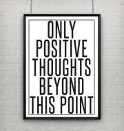 Only Positive Thoughts Beyond this point